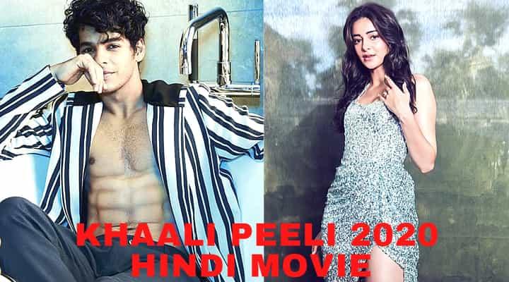 Khaali Peeli 2020 Ananya Panday & Ishaan Khattar Movie