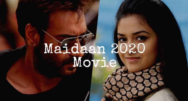 Maidaan 2020 Starring Ajay Devgn & Keerthy Suresh
