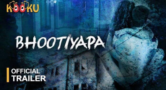 Bhootiyapa Web series